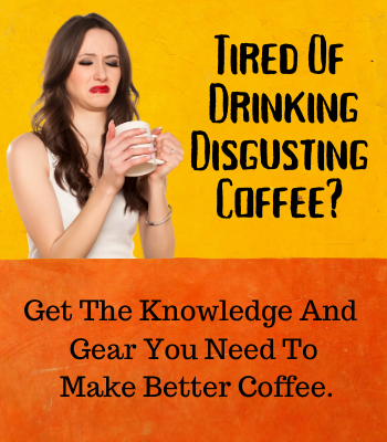 Copy of Tired Of Drinking Disgusting Coffee  1 Image